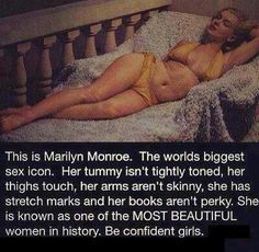 Don't know how true to life this picture is,  but it should remind us that normal and sexy does not  always mean a size 2.
