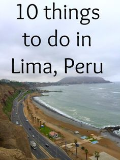 10 things to do in Lima, Peru - Ideas when you travel around South America