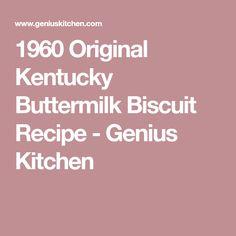 1960 Original Kentucky Buttermilk Biscuit Recipe - Genius Kitchen