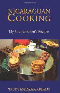 Amazon.com: Nicaraguan Cooking: My Grandmother's Recipes (9781413437799): Trudy Espinoza-Abrams: Books
