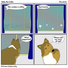 Holly has a habit of using that long nose of hers as a paint brush. Every glass surface within her reach gets her artistic touch on it. The windows, the glass door, the mirror in my bedroom, even the windows in the car all end up with streaks of collie snot.