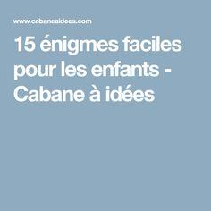 15 énigmes faciles pour les enfants - Cabane à idées