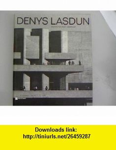 Denys Lasdun Architektur, Stadt, Landschaft (German Edition) (9783433024669) William Curtis , ISBN-10: 3433024669  , ISBN-13: 978-3433024669 ,  , tutorials , pdf , ebook , torrent , downloads , rapidshare , filesonic , hotfile , megaupload , fileserve