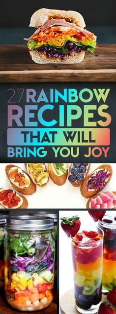 27 Rainbow Recipes That Will Bring Joy To Your Life Not all vegan, but could be veganized easily!
