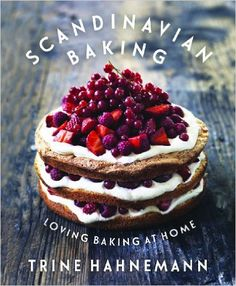 Scandinavian Baking: Loving Baking at Home: 9781849493796: Amazon.com: Books