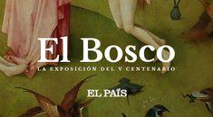 El Museo de El Prado y EL PAÍS conmemoran el V centenario de la muerte de El Bosco con una importante muestra de sus obras.