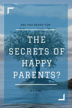 Is it possible for you to be one of those happy parents? Yes. But you need to try a few of these things to get there.