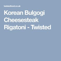 Korean Bulgogi Cheesesteak Rigatoni - Twisted Bulgogi Marinade, Korean Bulgogi, Twisted Recipes, Stuffed Mushrooms, Stuffed Peppers, Green Cabbage, Garlic Paste, Rigatoni, Rice Vinegar