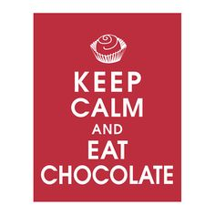 Keep Calm and Eat Chocolate What better advice for Christmas stress! 11x14 Poster (Featured in Cardinal Red) Buy 3 get one Free
