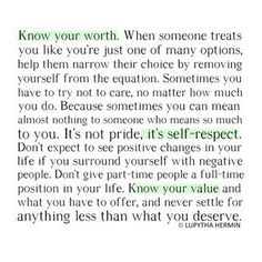 Never Settle for Crappy Friendships/Relationships. You Deserve Better In Life. Stop Wasting Your Precious Time.