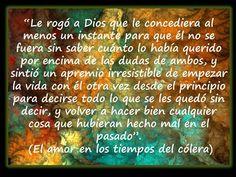 El Amor En Los Tiempos Del Colera - Gabriel Garcia Marquez..ojala fuera posible...