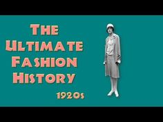 THE ULTIMATE FASHION HISTORY: The 1920s - YouTube