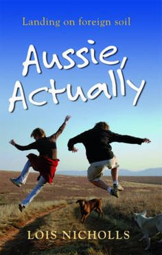 Aussie, Actually Lois Nicholls  RRP ($A) 19.95 P/B Publisher: Impact Unlimited Books ISBN: 9780980486803
