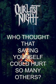Our Last Night - send me to hell Last Night Quotes, Our Last Night, Band Quotes, Lyric Quotes, Popular Pop Songs, Good Music, My Music, Nights Lyrics, I Have No Friends
