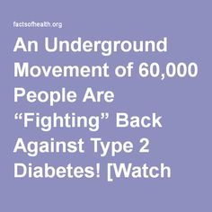 """An Underground Movement of 60,000 People Are """"Fighting"""" Back Against Type 2 Diabetes! [Watch Video]"""