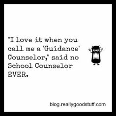 Haha!  Guidance Counselor vs School Counselor Blog Post.