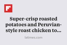 Super-crisp roasted potatoes and Peruvian-style roast chicken top October's recipes http://flip.it/NjBeE