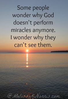 Ever Wonder if God Still Performs Miracles?  « Melissa K. Norris