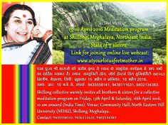 Jai Shri Mataji! Meditation Program : 15-16 April 2016, warm invitation from Shillong, Meghalaya, Northeast India collective By the Grace of Param Pujya Shri Mataji, Shillong, Meghalay collective warmly invites all brothers & sisters for a two day's meditation program on Friday, 15th April and Saturday,16th April 2016, 10 am onward (India Time ). Venue: Community Hall North Eastern Hill University (NEHU), Shillong, Meghalaya. Contact: Shri Jagat Subedi- 9435558141, Shri J.P. Sharma…