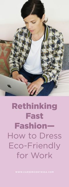 Fast fashion is swiftly destroying the environment, using questionable labor practices, and tricking women into thinking they need all of the latest trends yesterday. Here's how you can rebel against it—and consume clothing responsibly. Fast Fashion Brands, Instagram Influencer, Professional Look, Weekend Style, Work Wardrobe, Office Fashion, Piece Of Clothing, Fashion Company, Rebel