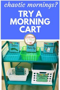 The Morning Cart! No more chaotic mornings. A great classroom management and classroom organization tool. Perfect for back to school #GlitterinThird #morningcart #classroommanagement #classroomorganization