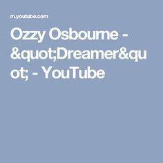 "Ozzy Osbourne - ""Dreamer"" - YouTube"