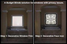 Decorative window film and faux iron idea for privacy in a bathroom.