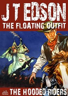 The Hooded Riders (A Floating Outfit Western Book 8) by [Edson, J. T.]