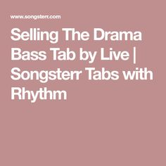 Selling The Drama Bass Tab by Live | Songsterr Tabs with Rhythm