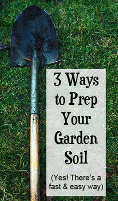 Grow the best veggies or flowers in your neighborhood with these 3 ways to prep your soil (including my secret for the fastest, easiest method).