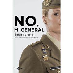 No, mi general / Irene Lozano y Zaida Cantera.. -- Barcelona : Plaza & Janés, 2015.