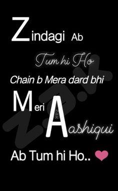 Meri Aashiqui tum hi ho First Love Quotes, Love Quotes Poetry, Love Husband Quotes, True Love Quotes, Love Quotes For Him, Words Quotes, Life Quotes, Qoutes, Love Songs Lyrics