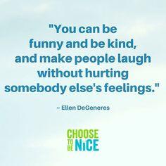 A great #ThursdayThought - you can be funny AND kind!  . . #ellendegeneres #BeKind #wordsofwisdom #kindnessmatters #kindnessrocks #benice #ChooseToBeNice