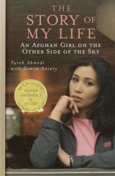 WAR-TORN KABUL: The story of my life: an Afghan girl on the other side of the sky by Farah Ahmedi with Tamim Ansary.