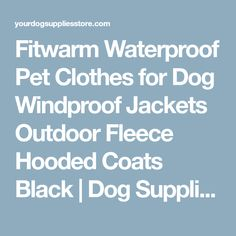 Fitwarm Waterproof Pet Clothes for Dog Windproof Jackets Outdoor Fleece Hooded Coats Black   Dog Supplies - Warning: Save up to 87% on Dog Supplies and Dog Accessories at Our Online Pet Supply Shop