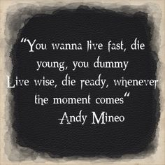 """I don't understand why you would want to live by a quote saying """"Live Fast, Die Young"""" Today's youth make 0% sense."""