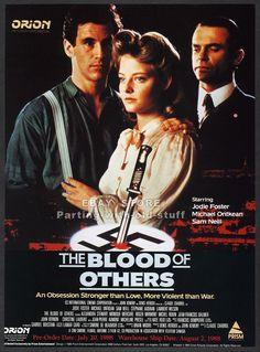 """The Blood of Others (1984) """"Le sang des autres"""" (original title) Stars: Jodie Foster, Michael Ontkean, Sam Neill, Lambert Wilson, John Vernon ~  Director: Claude Chabrol (Won a CableACE Award, 1985 for Cinematography)"""
