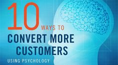 How To Convert More Customers Using Psychology [Infographic] — socialmouths