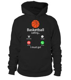 Basketball Is Calling And I Must Go  #tshirts