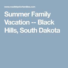 Summer Family Vacation -- Black Hills, South Dakota