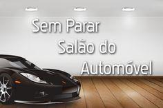 Sem Parar - Salão do Automóvel - http://metropolitanafm.uol.com.br/promocoes/sem-parar-salao-automovel