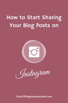 How to Start Sharing Your Blog Posts, A tutorial for bloggers with blogging tips and tricks on Instagram. My email subscribers receive a freebie with handpicked Instagram linkups and photo challenges too by @fillpraycloset