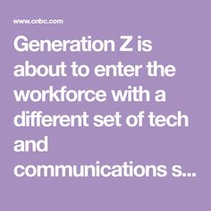 Generation Z is about to enter the workforce with a different set of tech and communications skills and a different attitude toward work. Generation Z, Social Emotional Learning, Communication Skills, Emotional Intelligence, Attitude, Tech, Change, Technology