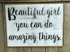 Beautiful Girl you can do amazing thingsFixer by KPATTONDESIGNS