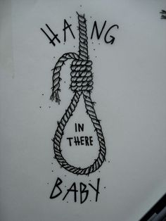 Hang in there baby