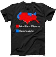 USA DUMBFUCKISTAN ELECTION MAP - Republicans Trump T-Shirt Shop USA DUMBFUCKISTAN ELECTION MAP - Republicans Trump T-Shirt custom made just for you. Available on many styles, sizes, and colors.