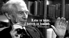 """[Quotes] """"Love is Wise Hatred is Foolish."""" - Bertrand Russel[OS] See more #love #quotes follow @dquocbuu 's board: http://ift.tt/1R6BYyW"""