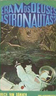 Eram os Deuses Astronautas (Erich Von Däniken)