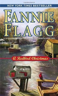 A Redbird Christmas by Fannie Flagg * Christmas/Fiction * Finished: December 09, 2016