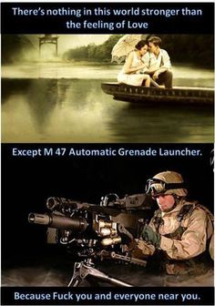 Nothing stronger than love... Except for the Mk-19 automatic grenade launcher